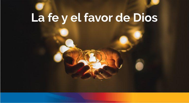 la fe y el favor de Dios