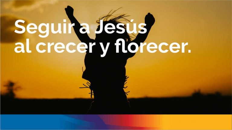 Seguir a Jesús al crecer y florecer