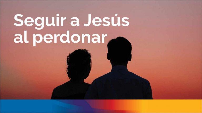 Seguir a Jesús al perdonar