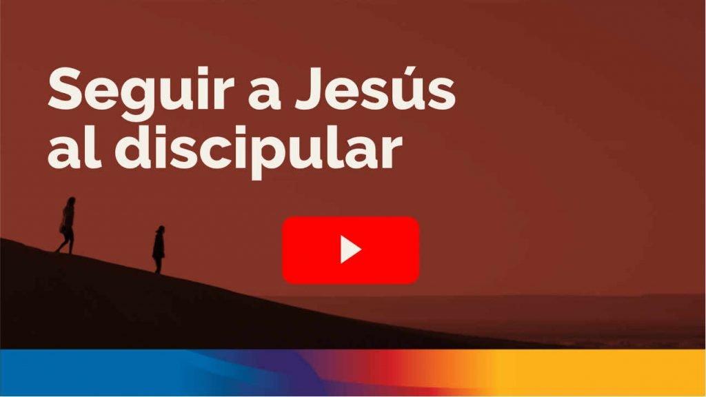 Seguir a Jesús al discipular
