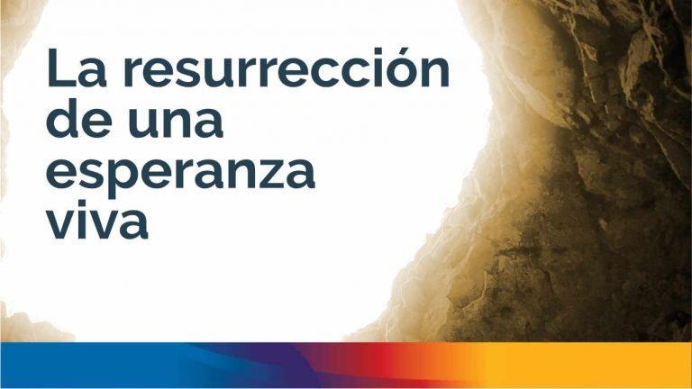 La resurrección de una esperanza viva